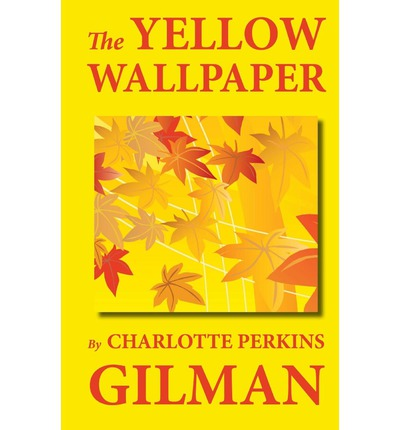 an analysis of charlotte perkins gilmans book the yellow wallpaper Charlotte perkins gilman's story the yellow wall-paper was written during a time of great change in the early- to mid-nineteenth century, domestic ideology positioned american middle class women as the spiritual and moral leaders of their home.