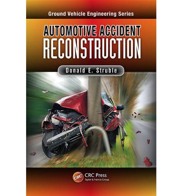 Automotive Accident Reconstruction : Practices and Principles