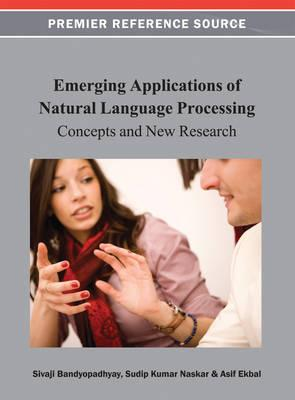 Emerging Applications of Natural Language Processing : Concepts and New Research