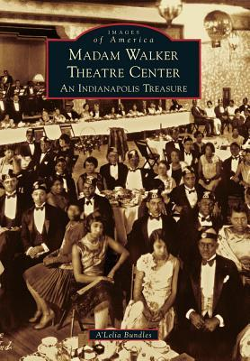 Madame Walker Theatre Center : An Indianapolis Treasure