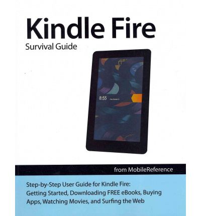 kindle fire survival guide toly k 9781467977777 kindle fire user manual for dummies kindle fire user manual download