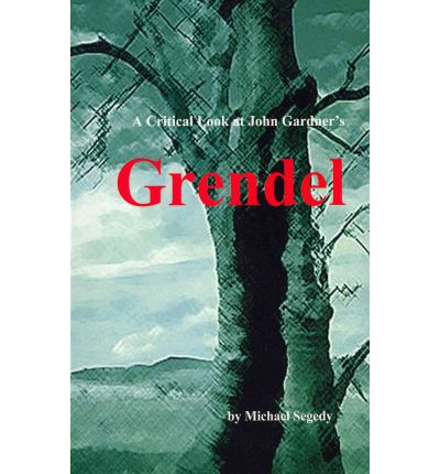 grendel scolarly essays Research papers 629 words (18 pages) a comparison of beowulf and grendel essay - the story of beowulf is a heroic epic chronicling the illustrious deeds of the great geatish warrior beowulf, who voyages across the seas to rid the danes of an evil monster, grendel, who has been wreaking havoc and terrorizing the kingdom.