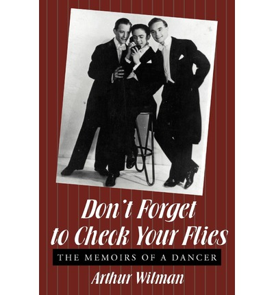 Don't Forget to Check Your Flies : The Memoirs of a Dancer