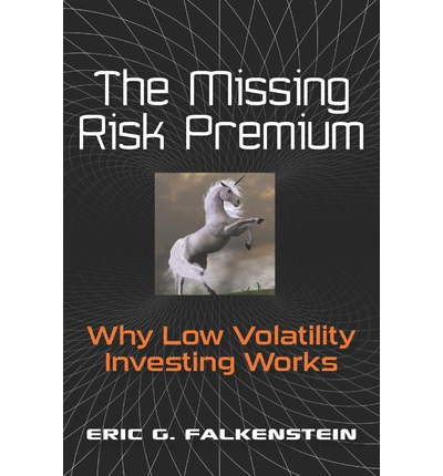the missing risk premium why low volatility investing works pdf