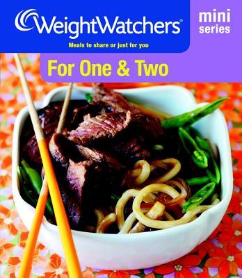 Weight Watchers Mini Series: For One and Two : Meals to Share or Just for You