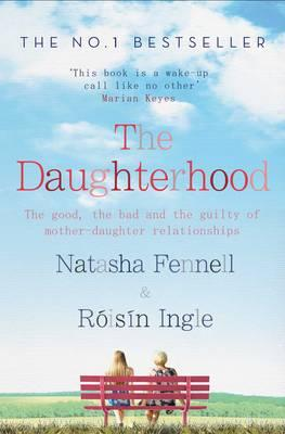 The Daughterhood: The Good, the Bad and the Guilty of Mother-Daughter Relationships