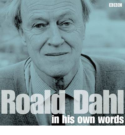 Roald Dahl in His Own Words