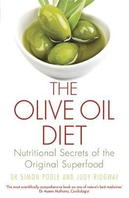 The Olive Oil Diet : Nutritional Secrets of the Original Superfood