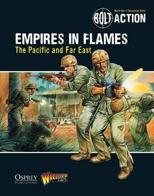 Bolt Action: Empires in Flames: The Pacific and Far East