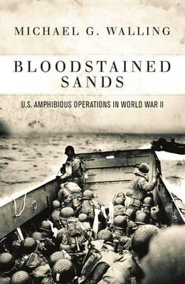 Bloodstained Sands : US Amphibious Operations in World War II