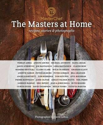 Masterchef: The Masters at Home : Recipes, Stories and Photographs