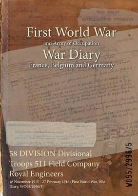 58 Division Divisional Troops 511 Field Company Royal Engineers : 16 November 1915 - 27 February 1916 (First World War, War Diary, Wo95/2996/5)