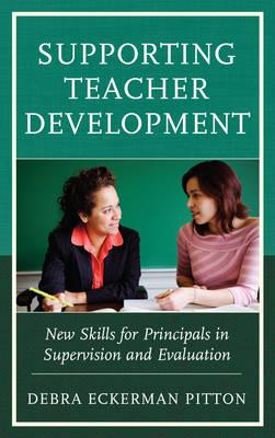 Supporting Teacher Development : New Skills for Principals in Supervision and Evaluation