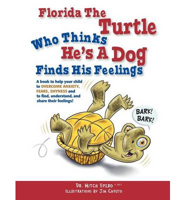 Florida the Turtle : Who Thinks He's a Dog Finds His Feelings