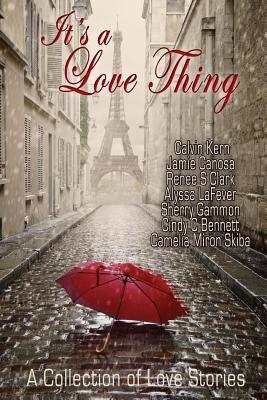 It's a Love Thing : Love Stories Compiled by Cindy C Bennett and Sherry Gammon