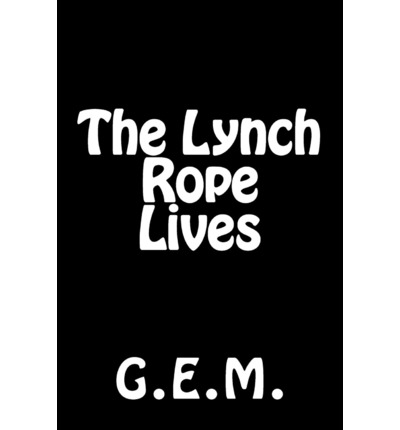 The Lynch Rope Lives