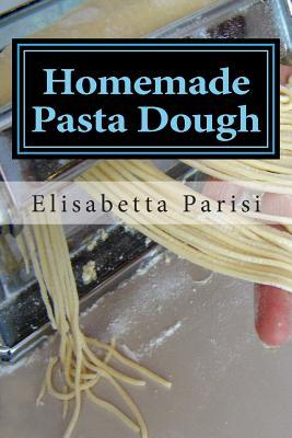 Homemade Pasta Dough : How to Make Pasta Dough for the Best Pasta ...