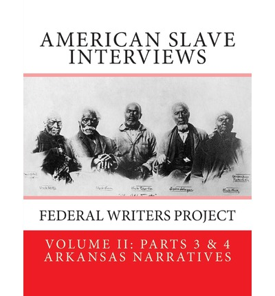 federal writers project slave narratives Racist jim crow laws, the federal writers' project (fwp), as part of the works progress administration (wpa), interviewed former slaves and compiled their first-person narratives approximately four thousand former slaves were interviewed, and the result is a collection of.