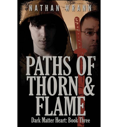 Paths of Thorn and Flame