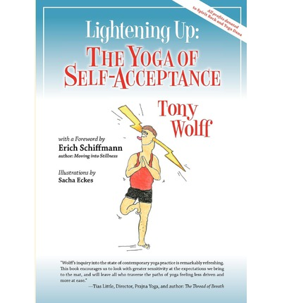 Lightening Up : The Yoga of Self-Acceptance