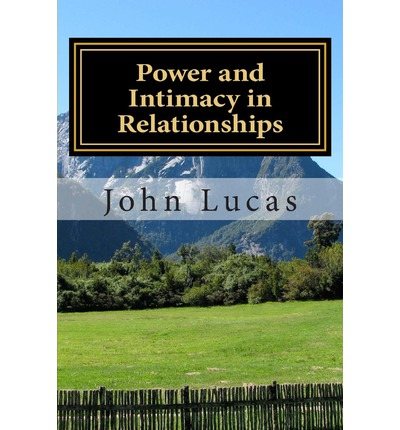 Power and Intimacy in Relationships : The Balanced Formula for Success