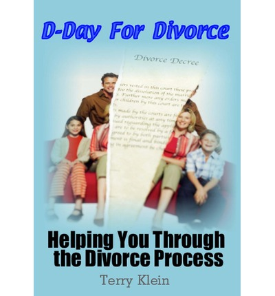 D-Day for Divorce : Helping You Through the Divorce Process