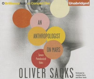 "the anthropologist on mars ""an anthropologist on mars compelled me because of the unusual vantage point from which it examines art, intelligence, mania, and memory neurologist oliver sacks presents the case studies of."