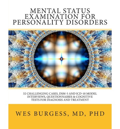 Ricerca di ebook download gratuito Mental Status Examination for Personality Disorders : 32 Challenging Cases, Dsm and ICD-10 Model Interviews, Questionnaires & Cognitive Tests for Diagnosis and Treatment by Wes Burgess MD in Italian PDF CHM ePub
