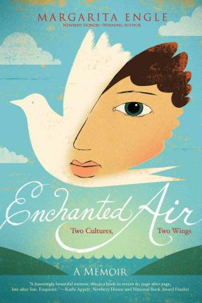 Enchanted Air : Two Cultures, Two Wings: A Memoir