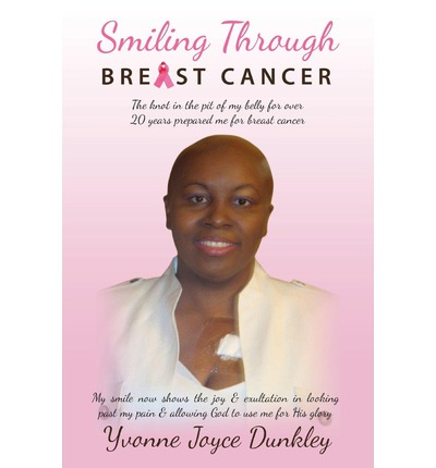 Smiling Through Breast Cancer : The Knot in the Pit of My Belly for Over 20 Years Prepared Me for Breast Cancer
