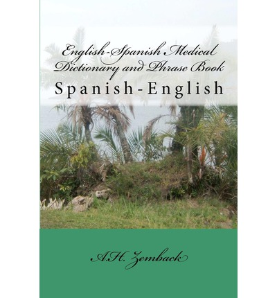 English spanish medical dictionary and phrase book spanish english