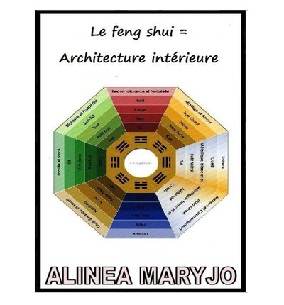 le feng shui architecture interieure mme alinea maryjo am see 9781481912570. Black Bedroom Furniture Sets. Home Design Ideas