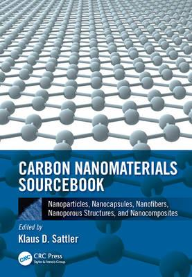 Carbon Nanomaterials Sourcebook: Volume II : Nanoparticles, Nanocapsules, Nanofibers, Nanoporous Structures, and Nanocomposites