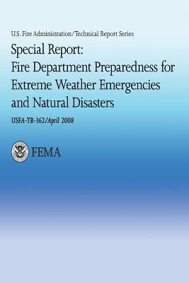 Special Report : Fire Department Preparedness for Extreme Weather Emergencies and Natural Disasters