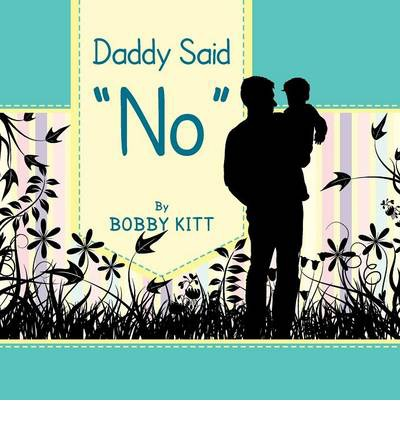 Daddy Said ''No''
