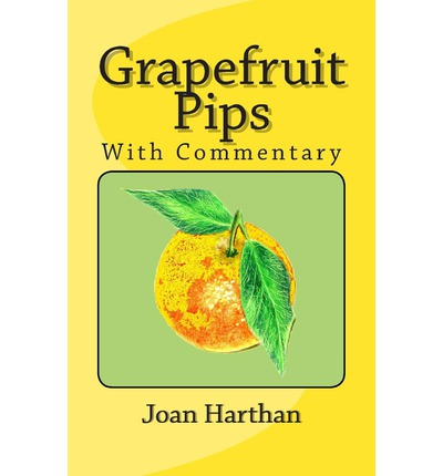 Grapefruit Pips : With Commentary