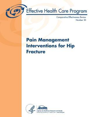 Pain Management Interventions for Hip Fracture : Comparative Effectiveness Review Number 30