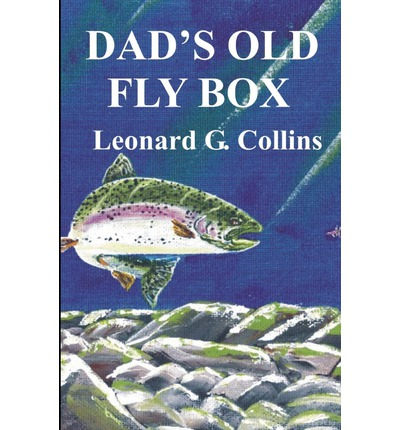 Dad's Old Fly Box : Fishing Stories from the Heart