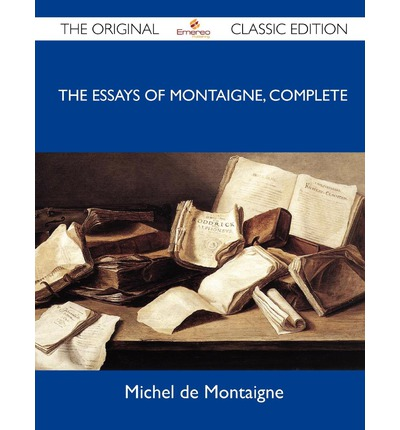 This new translation of Montaigne     s immortal Essays received great acclaim when it was first published in