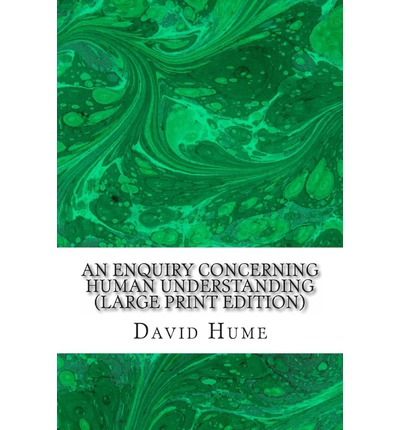 analyzing humes beliefs in an inquiry concerning hume understanding In this two part series, we will examine david hume's treatise titled an enquiry concerning human understanding in this first lecture, we will discuss hume's empirical epistemology and the.