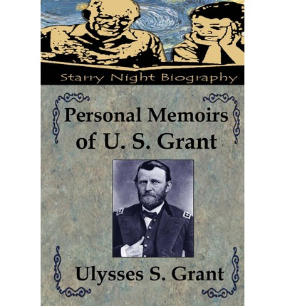 review memoirs of us grant Although he still fell into the trap by believing much of grant's memoirs  selected grant under fire for a review  trump_could_learn_from_us_grant.