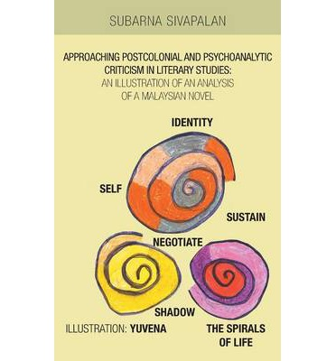 Download gratuito di audiolibri Approaching Postcolonial and Psychoanalytic Criticism in Literary Studies : An Illustration of an Analysis of a Malaysian Novel (Letteratura italiana) PDF DJVU FB2 1490703470