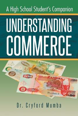 Understanding Commerce : A High School Student's Companion