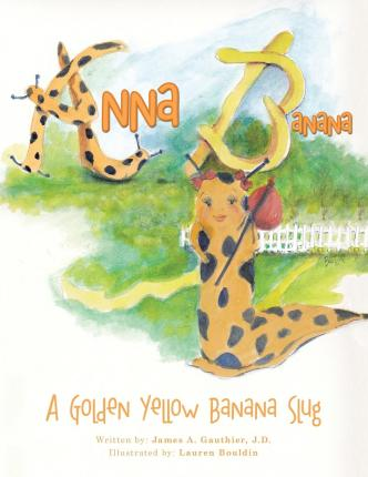 Anna Banana : A Golden Yellow Banana Slug