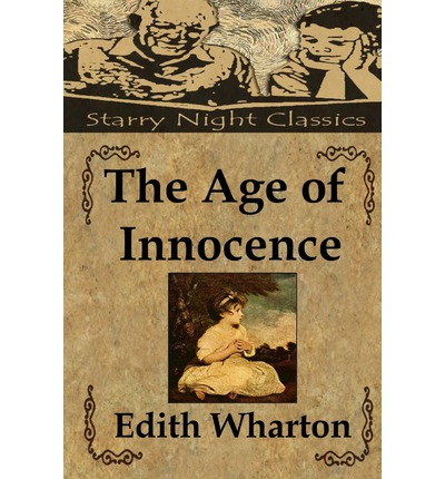 edith wharton s the age of innocence In the age of innocence, wharton took readers on a trip through the stuffy upper crust of 1870s new york, wrapped up in a hopeless love affair newland archer, of a wealthy old new york family, has become engaged to pretty, naive may.