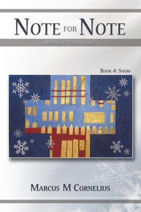Note for Note (Another Pentateuch) - Book 4 : Snow