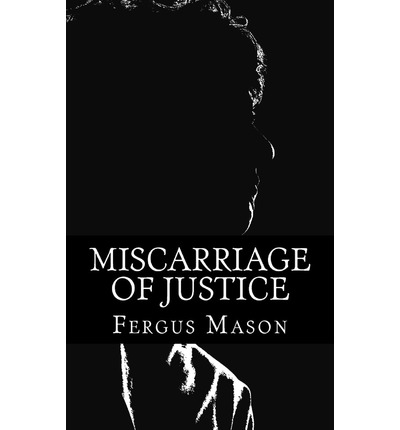 miscarriage of justice The body of literature about miscarriages of justice is enormous, so for this list i've  chosen a mix of fiction and nonfiction that has impacted me.