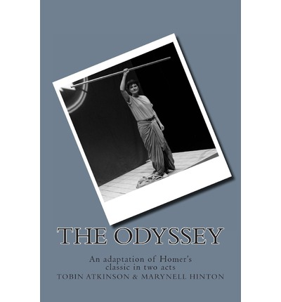 The Odyssey : An Adaptation of Homer's Classic in Two Acts