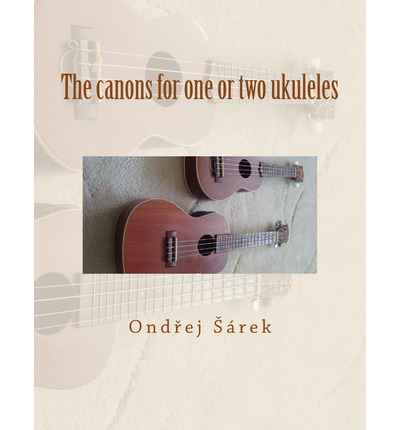 The Canons for One or Two Ukuleles
