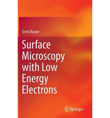 Download pubblico gratuito di dominio pubblico Surface Microscopy With Low Energy Electrons in italiano 1493909347 by Ernst Bauer